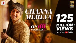 Channa Mereya Video Song Ae Dil Hai Mushkil Ranbir Anushka