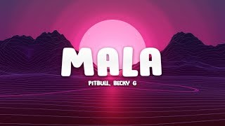 Pitbull - Mala (Letra / Lyrics) Ft. Becky G