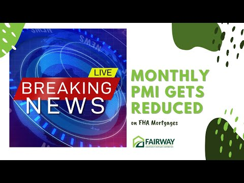 Breaking News The Monthly PMI Gets Reduced on FHA Mortgages - Boston Mortgage Broker