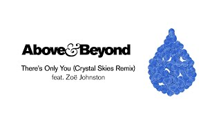 Above & Beyond feat. Zoë Johnston - There's Only You (Crystal Skies Remix)