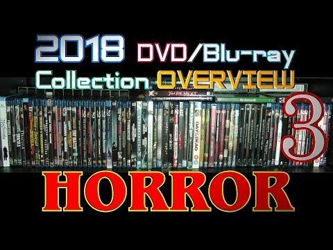 2018 DVD/Blu-ray Collection Overview 12 - Horror 3 -  Monsters, Zombies, HELL and Foreign