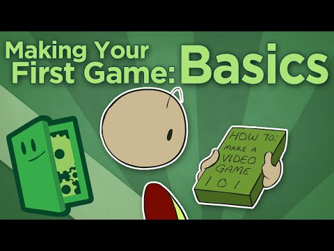 Making Your First Game: Basics – How To Start Your Game Development – Extra Credits