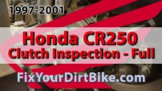 4. 1997-2001 Honda CR250 Clutch Routine Inspection | Fix Your Dirt Bike.com