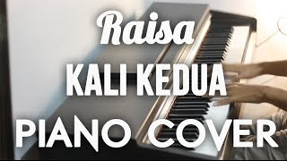 Raisa - Kali Kedua Piano Cover
