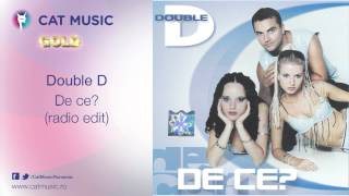 Double D - De ce? (radio edit)