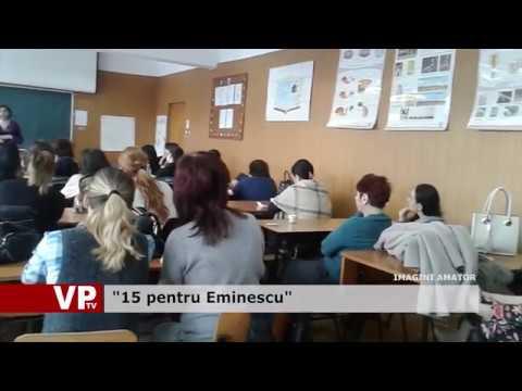 """15 pentru Eminescu"""