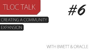 TLOC Talk  6 – How to create and grow your community with Bwett and Oracle