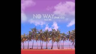 YuGyeom 유겸(GOT7)- No Way feat. G2 (Prod. Effn) Prod by Effn Vocal by Yu Gyeom Vocal Direct by Samuel Ku Mix by Effn, ...