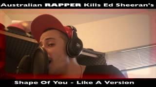 Australlian rapper to beat  Ed shadeen shape of you