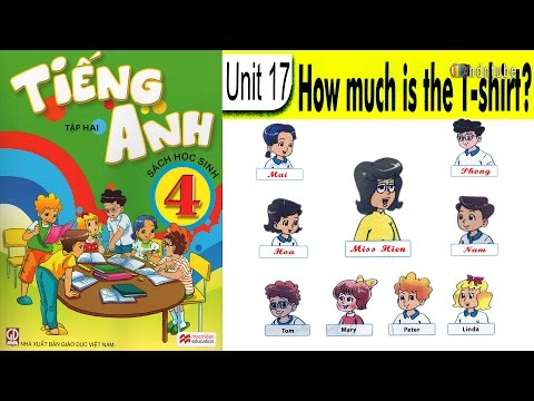 Tiếng Anh Lớp 4: Unit 17 HOW MUCH IS THE T-SHIRT - FullHD 1080P - Thời lượng: 8:02.