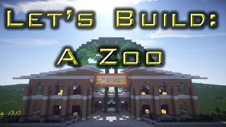 Let's Build: A Zoo Ep12 - Savanna Exhibit