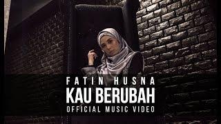 Fatin Husna - Kau Berubah (Official Music Video with lyric)