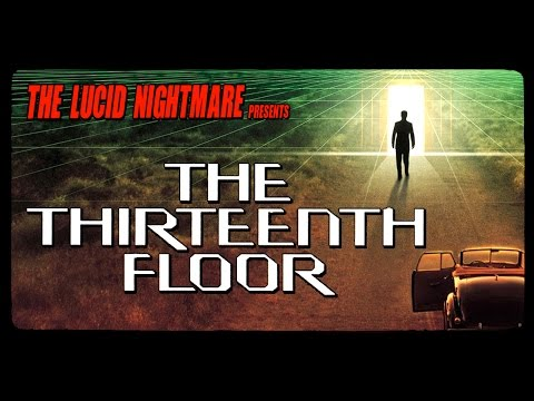 The Lucid Nightmare - The Thirteenth Floor Review