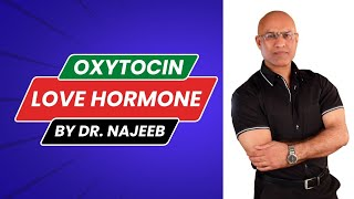 Role of Oxytocin hormone in Love by Dr. Najeeb. You'll be surprised to know how hormones can effect your mood and influence your choices in life.