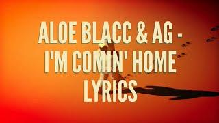Aloe Blacc & AG - I'm comin' home lyrics