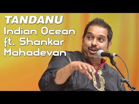 Video Tandanu - Indian Ocean ft. Shankar Mahadevan download in MP3, 3GP, MP4, WEBM, AVI, FLV January 2017