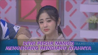 Download Video BROWNIS - Haru! Dewi Persik Menangis Mengenang Mendiang Ayahnya (18/6/19) Part 1 MP3 3GP MP4