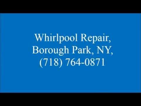 Whirlpool Repair, Borough Park, NY, (718) 764-0871