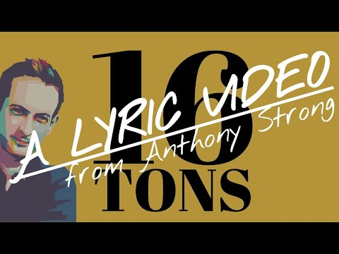 SIXTEEN TONS - Anthony Strong