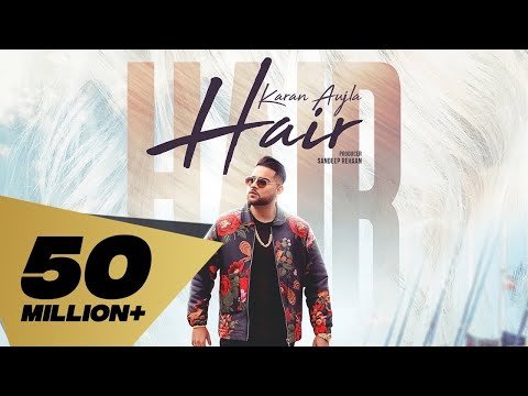 Hair (Full Video)  Karan Aujla | Deep Jandu I Latest Punjabi Songs 2019