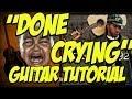 Done Crying (Guitar Tutorial)- Lyfe Jennings