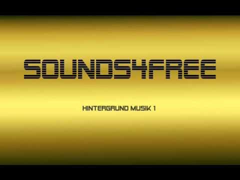 Sounds4Free | Hintergrund Musik 1| Kostenloser Download, GEMA frei