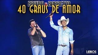 Bruno e Barreto - 40 graus de amor