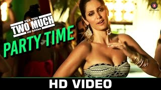 Party Time Video Song Yea Toh Two Much Ho Gayaa Jimmy Shergill  Bhoomi Trivedi
