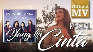 Kristal - Yang Ku Cinta (Official Music Video)