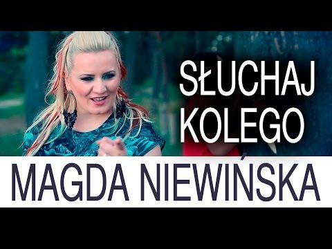 Magda Niewińska - Słuchaj kolego