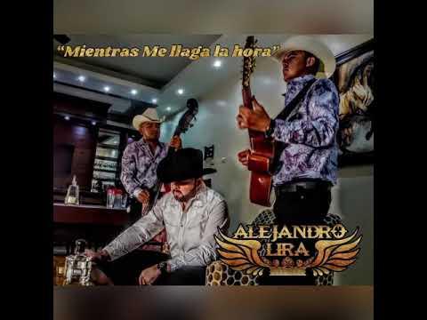Mientras Me Llega La Hora - Alejandro Lira - Thumbnail
