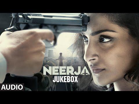 NEERJA Full Songs (AUDIO JUKEBOX) | Sonam Kapoor