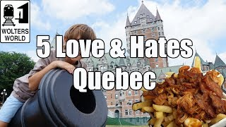 Quebec City (QC) Canada  City pictures : Visit Quebec - 5 Things You Will Love & Hate about Quebec City, Canada