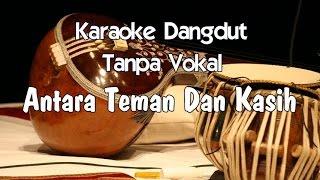 Video Karaoke Antara Teman Dan Kasih (Tanpa Vokal) dangdut MP3, 3GP, MP4, WEBM, AVI, FLV September 2018