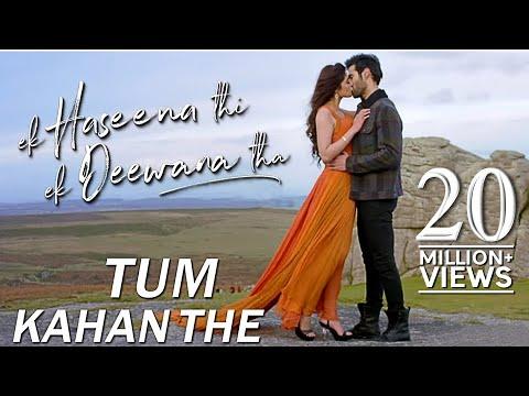 Tum Kahan The | Ek Haseena Thi Ek Deewana Tha | Na