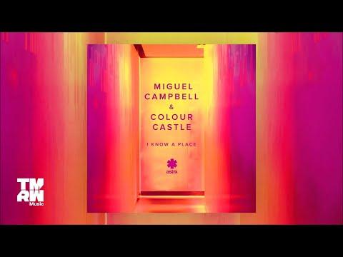 Miguel Campbell & Colour Castle - I Know A Place (Dr Packer Remix)