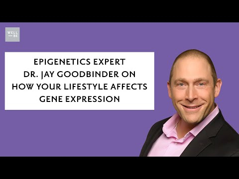 Epigenetics Expert Dr. Jay Goodbinder On How Your Lifestyle Affects Gene Expression