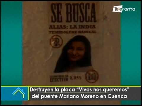 Destruyen la placa Vivas nos queremos del puente Mariano Moreno en Cuenca