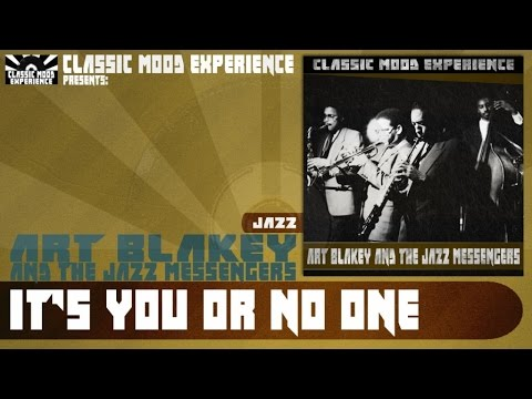 Art Blakey & The Jazz Messengers – It's You Or No One