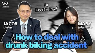 [Korean Lawyer] How to deal with drunk biking accident in Korea