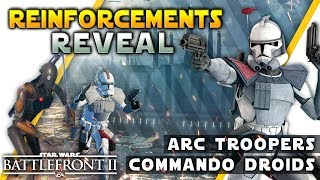 COMMANDO DROIDS & ARC TROOPERS: New Reinforcement Details - Battlefront 2