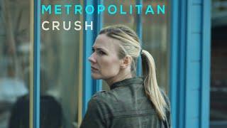 METROPOLITAN CRUSH - Short Film