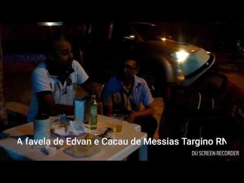 A favela -  Edvan Medeiros e cacau de Messias Targino RN