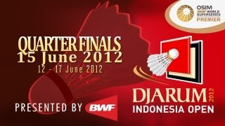 Quarter Finals - 2012 Djarum Indonesia Open