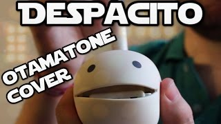 Despacito - Otamatone Cover ft. Luis Fonsi & Daddy Yankee