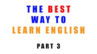 The Best Way To Learn English - Part 3 : Learning Grammar Without Rules