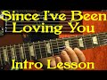 LED ZEPPELIN - SINCE I'VE BEEN LOVING YOU Intro - Guitar Lessons by BobbyCrispy
