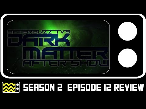 Dark Matter Season 2 Episodes 11 & 12 Review & After Show | AfterBuzz TV