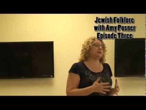 Jewish folklore - Amy Posner discusses Jewish Folklore. Episode Three.