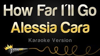 Video Alessia Cara - How Far I'll Go (Karaoke Version) MP3, 3GP, MP4, WEBM, AVI, FLV Maret 2018